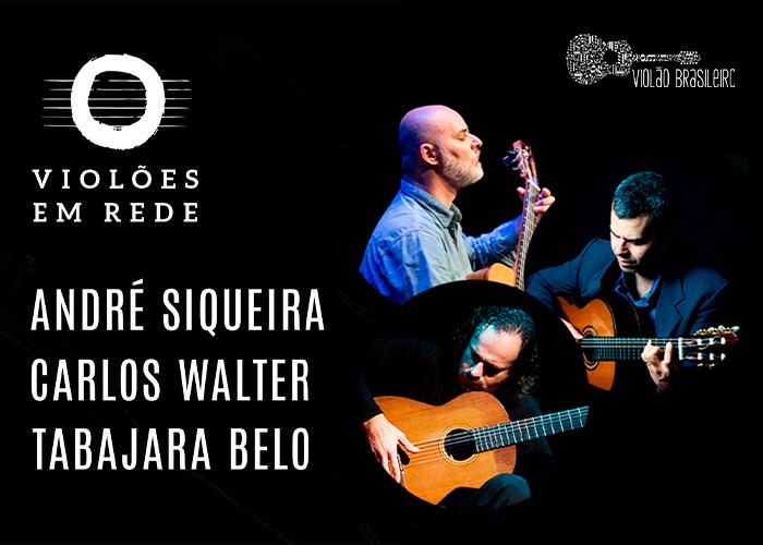 Capa do vídeo LIVE - VIOLÕES EM REDE: Recital e bate-papo com André Siqueira, Carlos Walter e Tabajara Belo