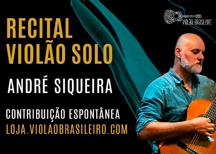 Capa do vídeo André Siqueira - Recital Violão Solo - Inédito - contribuição espontânea