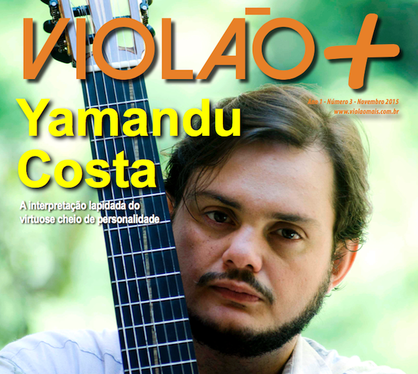 Revista Violão + Yamandu Costa - Edição 03 - novembro 2015