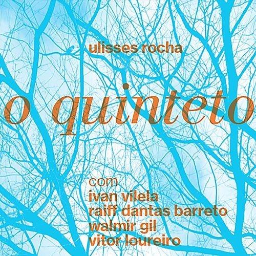 Ulisses Rocha - O Quinteto
