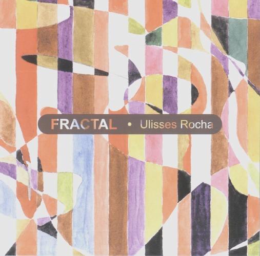 Ulisses Rocha - Fractal
