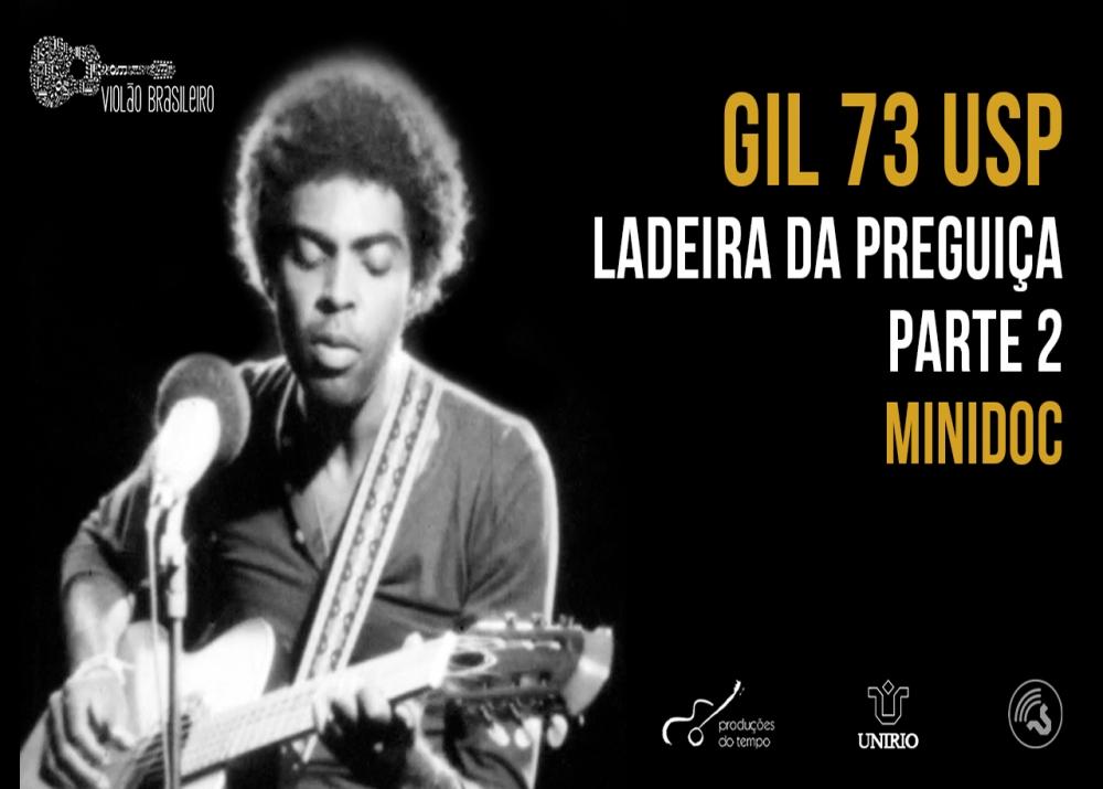 Capa do vídeo MINIDOC GILBERTO GIL 73 USP - Ladeira da Preguiça - Parte 2 - Almir Côrtes
