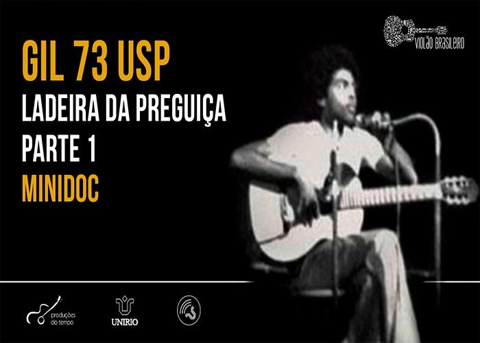 Capa do vídeo MINIDOC GILBERTO GIL 73 USP - Ladeira da Preguiça - Parte 1 - Almir Côrtes