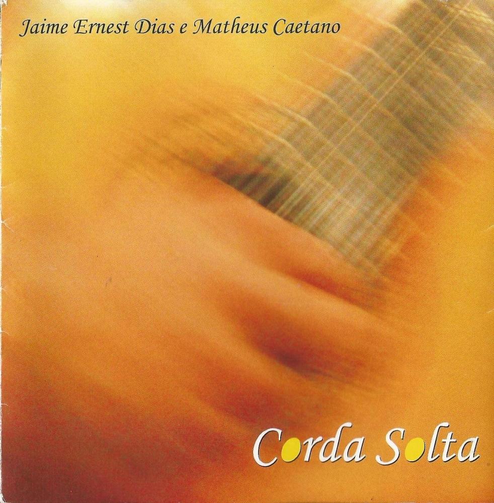 Jaime Ernest Dias e Matheus Caetano - Corda Solta