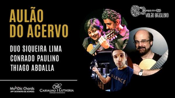 Duo Siqueira Lima, Conrado Paulino e Thiago Abdalla encerram Aulão do Acervo na quarta (28)