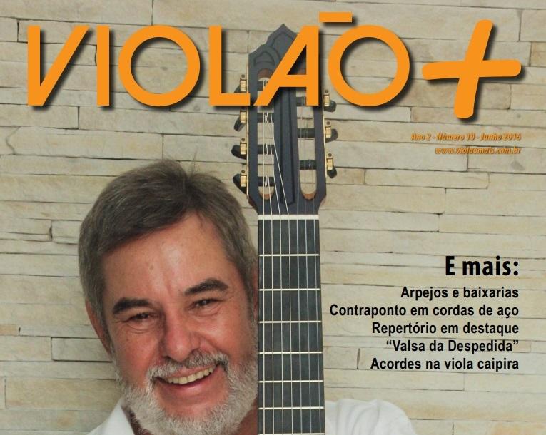 Revista Violão + Marco Pereira - Edição 10 - junho 2016